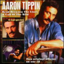 AARON TIPPIN - READ BETWEEN THE LINES / CALL OF THE WILD (UK)