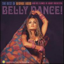 ABDO, GEORGE - BELLY DANCE: BEST OF GEORGE ABDO & HIS FLAMES OF
