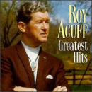 ACUFF, ROY - GREATEST HITS