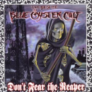 BLUE OYSTER CULT - DON'T FEAR THE REAPER: BE