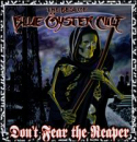 BLUE OYSTER CULT - DON'T FEAR THE REAPER: BEST OF BLUE OYSTER CULT