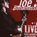 BONAMASSA, JOE - LIVE - FROM NOWHERE IN..