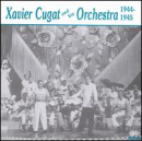 CUGAT, XAVIER - AND HIS ORCHESTRA '44-'45
