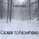 MOOD - CLOSER TO NOWHERE