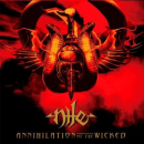 NILE - ANNIHILATING THE WICKED