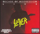 SLAYER - LIVE: A DECADE OF AGGRESSION