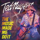NUGENT, TED - MUSIC MADE ME DO IT