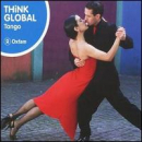 Think Global: Tango / Various - Think Global: Tango / Various